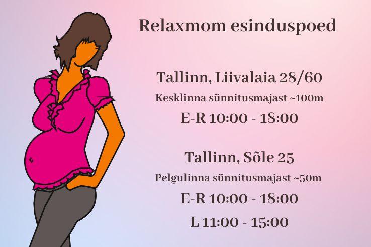 Relaxmom Liivalaia esinduspood: Liivalaia 28 / 60 Tallinn, E-R 10.00-18.00 - Relaxmom Söle esinduspood: Sõle 23 (Pelgulinna Sünnitusmaja) Tallinn, E-R 10.00-18.00 L 11.00 - 15.00